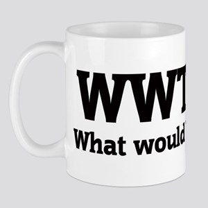 What would Tia do? Mug