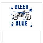 Bleed Blue Yard Sign