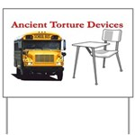 Ancient Torture Devices-2 Yard Sign