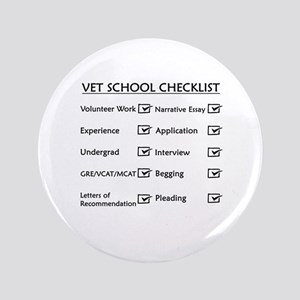 "Vet School Checklist 3.5"" Button"
