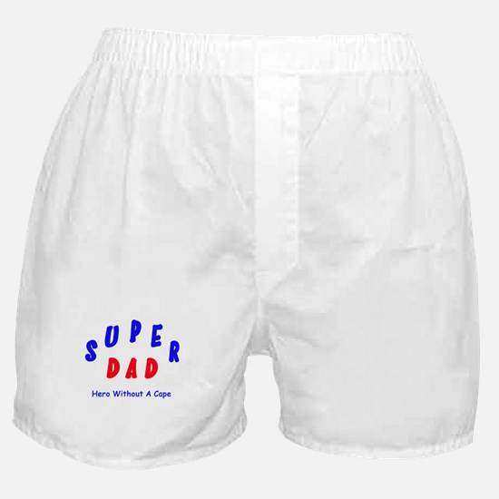 Super Dad - Hero Without A Cape Boxer Shorts