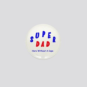 Super Dad - Hero Without A Cape Mini Button