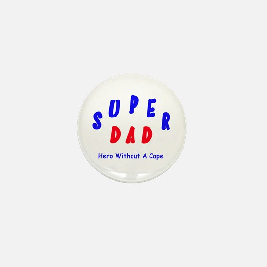 Super Dad - Hero Without A Cape Mini Button
