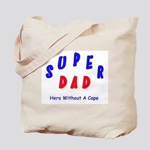 Super Dad - Hero Without A Cape Tote Bag