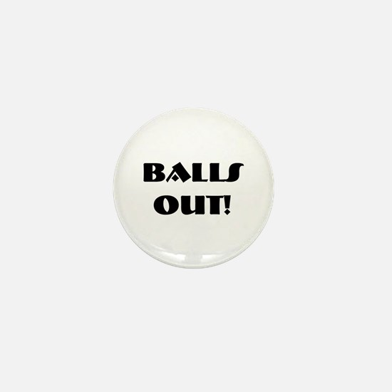 Balls out! Mini Button