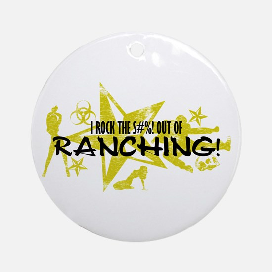 I ROCK THE S#%! - RANCHING Ornament (Round)