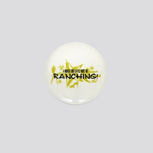 I ROCK THE S#%! - RANCHING Mini Button
