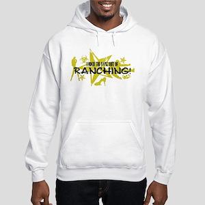 I ROCK THE S#%! - RANCHING Hooded Sweatshirt