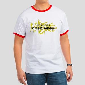 I ROCK THE S#%! - RANCHING Ringer T