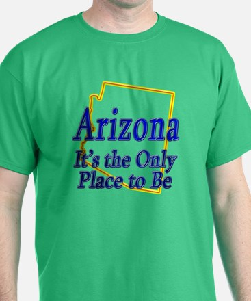 Only Place To Be - Arizona T-Shirt
