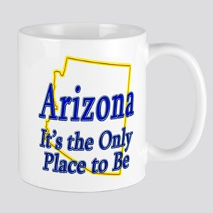 Only Place To Be - Arizona Mug