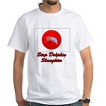 Stop Dolphin Slaughter White T-Shirt