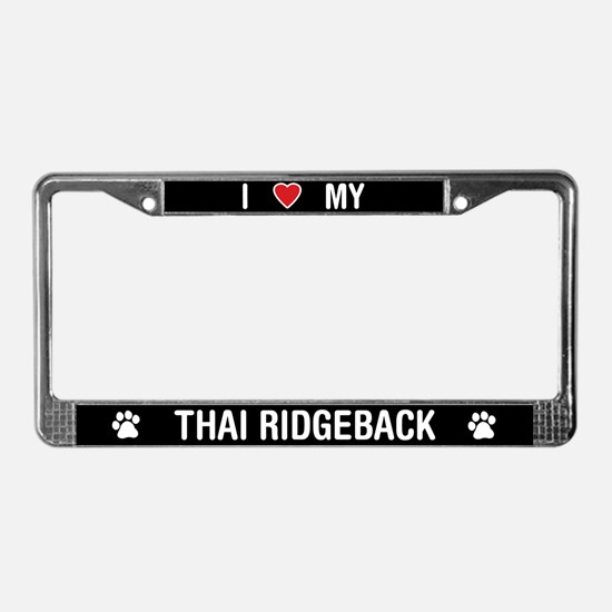 I Love My Thai Ridgeback License Plate Frame