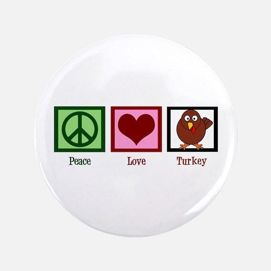 """Peace Love Turkey 3.5"""" Button"""