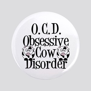 """Obsessive Cow Disorder 3.5"""" Button"""