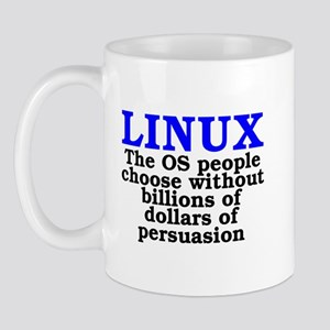 Linux. The OS people choose Mug