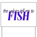 Voices Tell Me To Fish Yard Sign