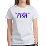 Voices Tell Me To Fish Women's T-Shirt