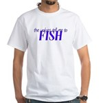 Voices Tell Me To Fish White T-Shirt