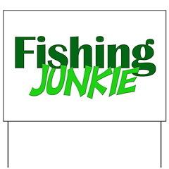 Fishing Junkie Yard Sign