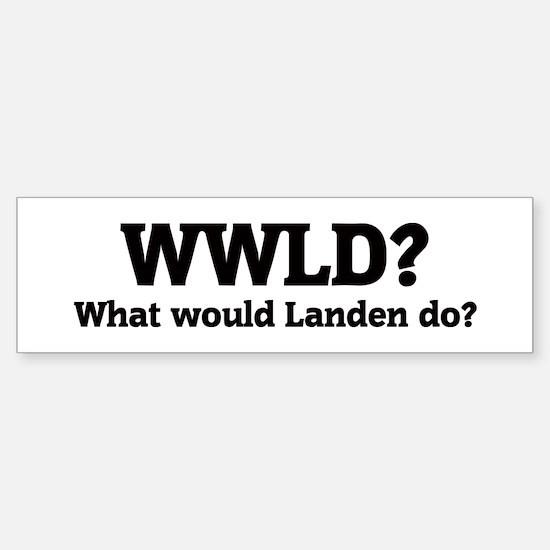 What would Landen do? Bumper Bumper Bumper Sticker