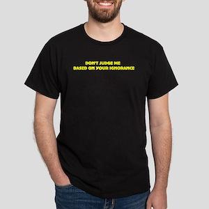 Don't judge me Black T-Shirt