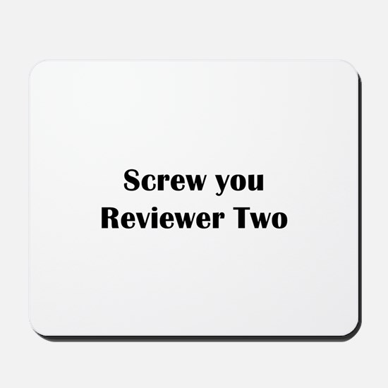 Screw you Reviewer Two Mousepad