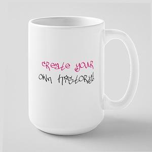 """Create Your History..."" Large Mug"