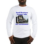 Small Business Creates Jobs Long Sleeve T-Shirt