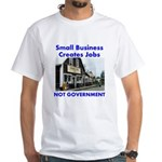 Small Business Creates Jobs White T-Shirt