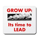 Grow Up - Its time to Lead Mousepad