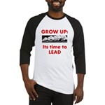 Grow Up - Its time to Lead Baseball Jersey