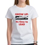 Grow Up - Its time to Lead Women's T-Shirt