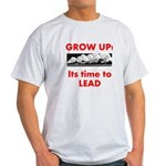 Grow Up - Its time to Lead Light T-Shirt