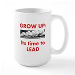 Grow Up - Its time to Lead Large Mug