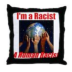 Human Racist Throw Pillow
