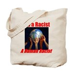 Human Racist Tote Bag