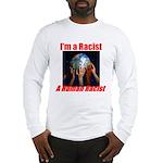 Human Racist Long Sleeve T-Shirt