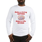 Make a Life Long Sleeve T-Shirt