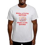 Make a Life Light T-Shirt
