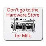 Hardware Store for Milk Mousepad