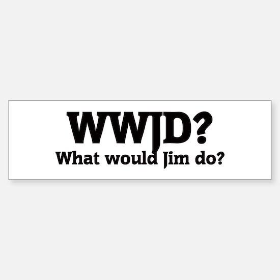 What would Jim do? Bumper Bumper Bumper Sticker