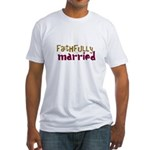 Faithfully Married Fitted T-Shirt
