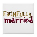 Faithfully Married Tile Coaster