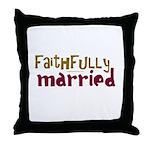 Faithfully Married Throw Pillow