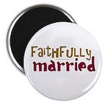 "Faithfully Married 2.25"" Magnet (100 pack)"