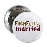 """Faithfully Married 2.25"""" Button"""