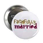 """Faithfully Married 2.25"""" Button (100 pack)"""