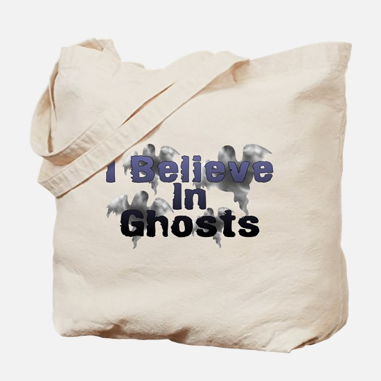 I Believe In Ghosts Tote Bag