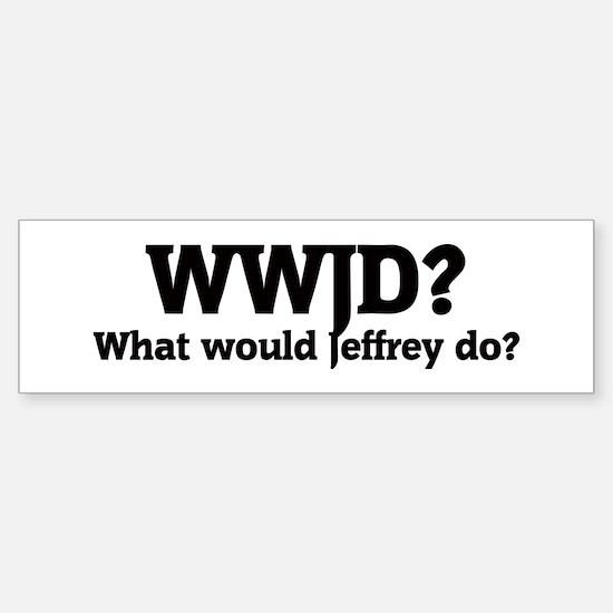 What would Jeffrey do? Bumper Bumper Bumper Sticker